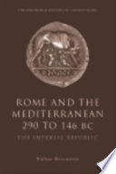 Rome and the Mediterranean 290 to 146 BC  The Imperial Republic