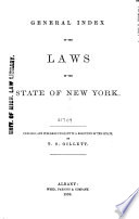 General Index of the Laws of the State of New York  1777 1857 Book PDF