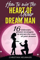 Ebook How to Win the Heart of Your Dream Man Epub Christian Neumaier Apps Read Mobile