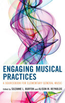 Engaging musical practices : a sourcebook for elementary general music /