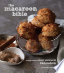 The Macaroon Bible : better forget your mother's macaroons—here are...