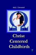 Christ Centered Childbirth