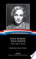 Pale Horse Pale Rider Three Short Novels