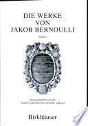 Die Werke von Jakob Bernoulli