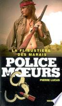Police des moeurs no189 La Flibusti  re des marais