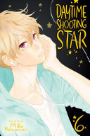 Daytime Shooting Star, Vol. 6 : heart caught between two men!...