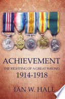 Achievement  The Righting of a Great Wrong  1914 to 1918