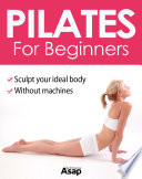 Pilates For Beginners : home without machines. they will enable you...