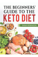 The Beginners Guide To The Keto Diet
