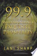 99 9 Ways to Create Wild Abundance   Exquisite Prosperity
