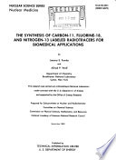 The Synthesis of Carbon 11  Fluorine 18  and Nitrogen 13 Labeled Radiotracers for Biomedical Applications