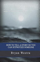How to Tell a Story So You Can Hypnotize Someone