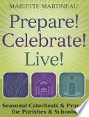 Prepare  Celebrate  Live