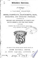 Bibliotheca Americana. A Catalogue Of A Collection Of Books, Pamphlets [&c.] For Sale. [With] : ...
