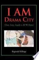 I Am Drama City