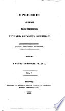 Speeches of the late Right Honourable Richard Brinsley Sheridan     Edited by a constitutional friend