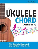 The Ukulele Chord Dictionary