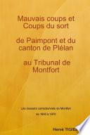 Mauvais coups et Coups du sort de Paimpont et du canton de Plélan au Tribunal de Montfort
