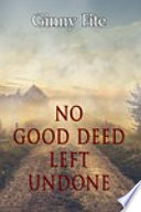 No Good Deed Left Undone Morning He Had No Idea What