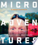 Microadventures  Local Discoveries for Great Escapes