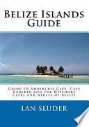 Belize Islands Guide