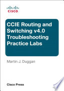 CCIE Routing and Switching v4 0 Troubleshooting Practice Labs