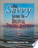 The Savvy Guide to Digital Photography