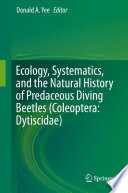Ecology  Systematics  and the Natural History of Predaceous Diving Beetles  Coleoptera  Dytiscidae