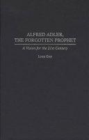 Alfred Adler The Forgotten Prophet