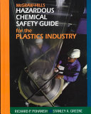 McGraw Hill s Hazardous Chemical Safety Guide for the Plastics Industry