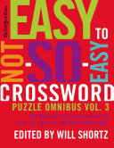 The New York Times Easy to Not So Easy Crossword Puzzle Omnibus Volume 3