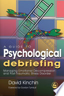 A Guide to Psychological Debriefing Book PDF