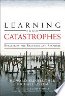 Learning From Catastrophes : have taught businesspeople an unforgettable...