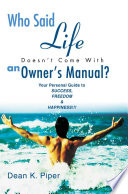 Who Said Life Doesn t Come With an Owner s Manual