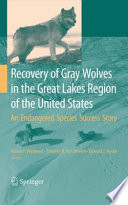 Recovery Of Gray Wolves In The Great Lakes Region Of The United States : gray wolves (canis lupus) in...