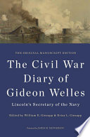 The Civil War Diary of Gideon Welles  Lincoln s Secretary of the Navy