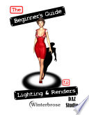 The Beginner's Guide to Lighting and Renders in DAZ Studio 4