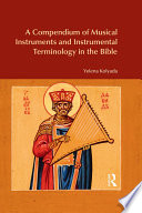 A Compendium of Musical Instruments and Instrumental Terminology in the Bible