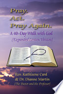 Pray  ACT  Pray Again  a 40 Day Walk with God  Expanded Lenten Edition