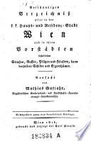 Vollständiges Verzeichniß aller in der k.k. Haupt- und Residenz-Stadt Wien und in ihren Vorstädten befindlichen Straßen (etc.) 16. Aufl