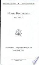 United States Congressional Serial Set, Serial No. 15038, House Documents Nos. 129-137