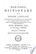 A High school Dictionary of the English Language Explanatory  Pronouncing  and Synonymous