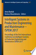 Intelligent Systems in Production Engineering and Maintenance     ISPEM 2017