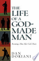 The Life Of A God Made Man
