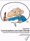 Conversazione con Carlo Chendi