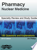 Pharmacy-Nuclear Medicine Specialty Review and Study Guide