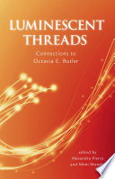 Luminescent Threads  Connections to Octavia E  Butler Book PDF