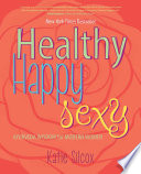 Healthy Happy Sexy