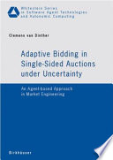 Adaptive Bidding In Single Sided Auctions Under Uncertainty