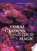 Coral Gardens and Their Magic  A Study of the Methods of Tilling the Soil and of Agricultural Rites in the Trobriand Islands